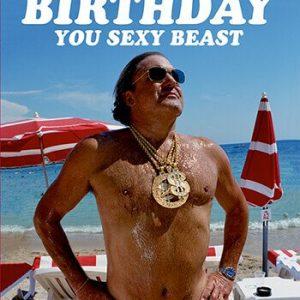 Happy Birthday You Sexy Beast Greetings Card