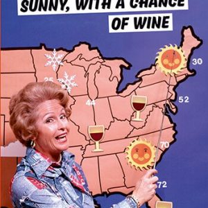 Sunny With a Chance Of Wine Greetings Card