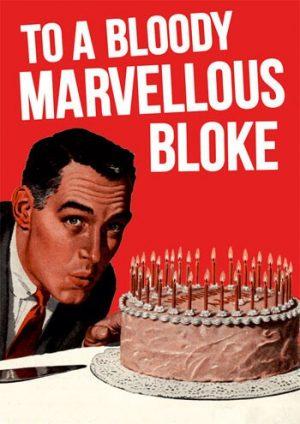 Bloody Marvellous Bloke Greetings Card