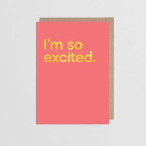 I'm So Excited Greetings Card