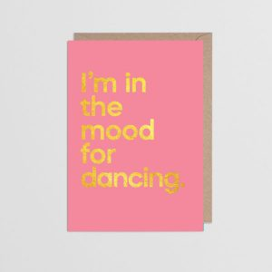 I'm In The Mood For Dancing Greetings Card