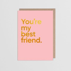You're My Best Friend Greetings Card